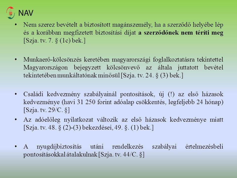 Nem szerez bevételt a biztosított magánszemély, ha a szerződő helyébe lép és a korábban megfizetett biztosítási díjat a szerződőnek nem téríti meg [Szja. tv. 7. § (1c) bek.]